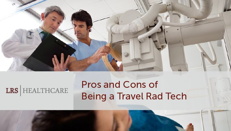 Pros cons of being a traveling radiologic tech in 2020