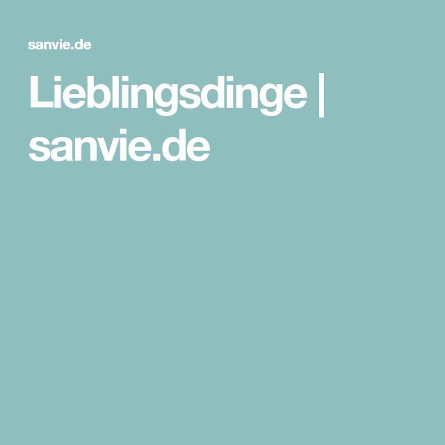 Lieblingsdinge | sanvie.de