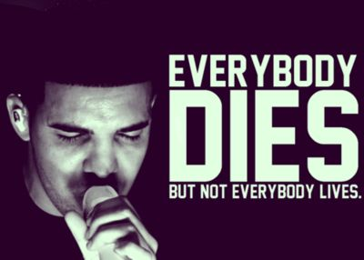 One Of My Favourite Quotes From Drake Inspires Me To Live Life To