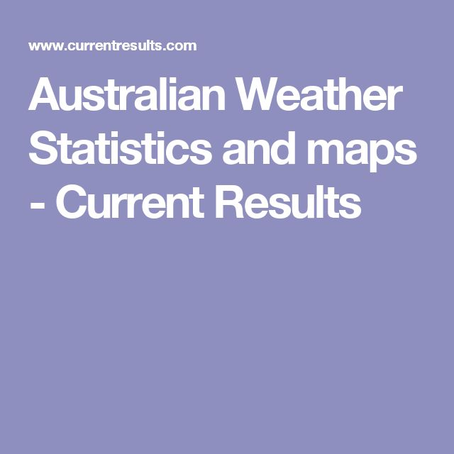 Australian Weather Statistics and maps - Current Results
