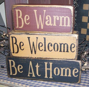 BE WARM BE WELCOME BE AT HOME PRIMITIVE BLOCK SIGN SIGNS
