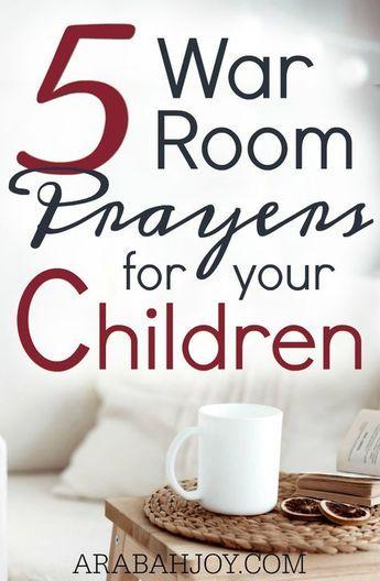 5 War Room Prayers for your Children
