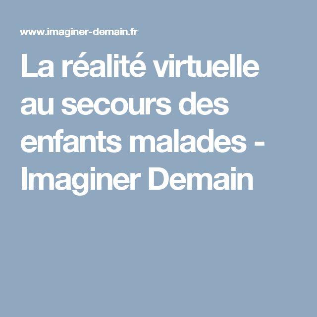 La réalité virtuelle au secours des enfants malades - Imaginer Demain