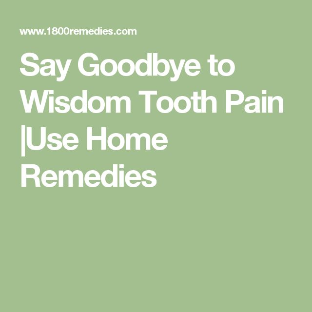Say Goodbye to Wisdom Tooth Pain |Use Home Remedies