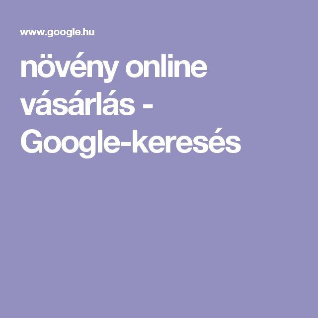 növény online vásárlás - Google-keresés