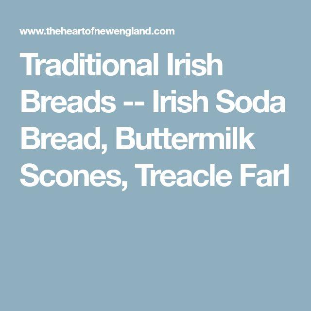 Traditional Irish Breads -- Irish Soda Bread, Buttermilk Scones, Treacle Farl