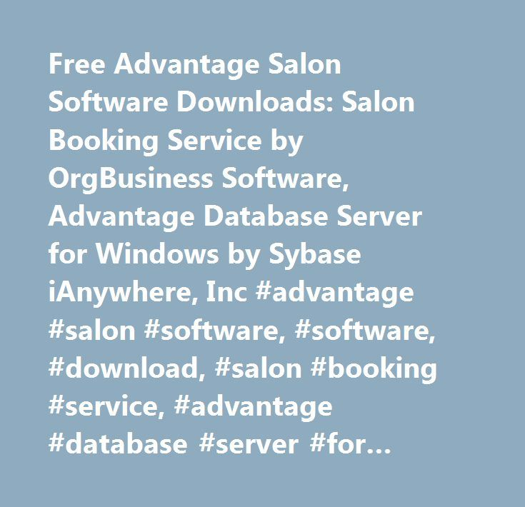 Free Advantage Salon Software Downloads: Salon Booking Service by OrgBusiness Software, Advantage Database Server for Windows by Sybase iAnywhere, Inc #advantage #salon #software, #software, #download, #salon #booking #service, #advantage #database #server #for #windows, #salon #styler #pro, #salon #styler #evo, #rss #advantage #newsticker…