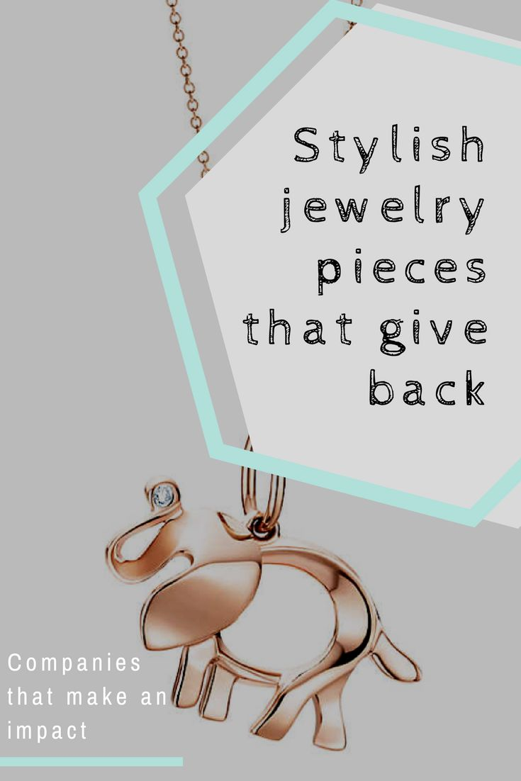 It's fun to shop for jewelry, so why not make your dollar go a bit further and have a larger impact? These pieces all give back when you purchase them! #charitablegiving #giveback #charity #Tiffany #savetheelephants #dogood