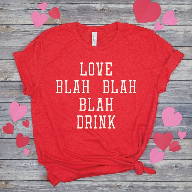Blah Blah Blah T-Shirt - Anti Valentines Day - Workout Shirts with Sayings - Funny Valentines Day Shirt - Drinking Shirts for Women by SpunkyPineappleCo on Etsy