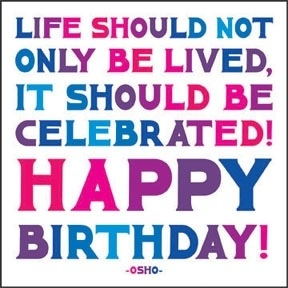 Birthday Celebration Quotes Custom Life Should Not Only Be Lived It Should Be Celebrated Happy