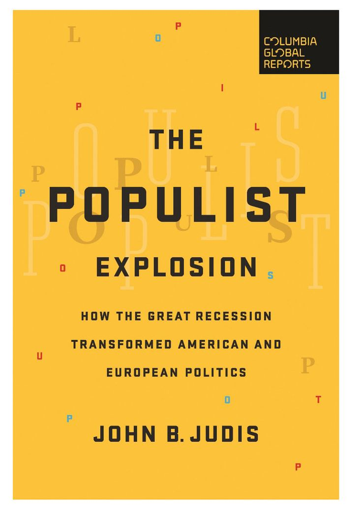 FOLDED CORNER - 'The Populist Explosion: How the Great Recession Transformed American and European Politics' by John B. Judis (Columbia Global Reports, $13, 184 pages)