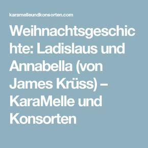 Weihnachtsgeschichte: Ladislaus und Annabella (von James Krüss) – KaraMelle und Konsorten