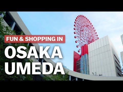 Fun & Shopping in Osaka Umeda | japan-guide.com – …