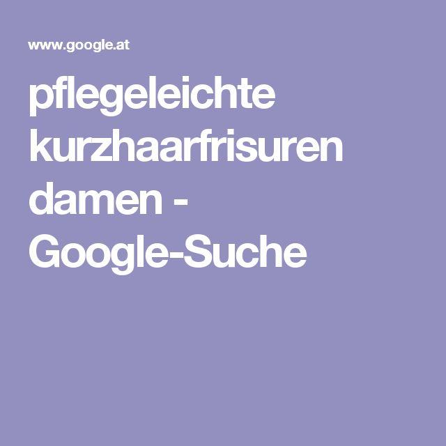 pflegeleichte kurzhaarfrisuren damen - Google-Suche