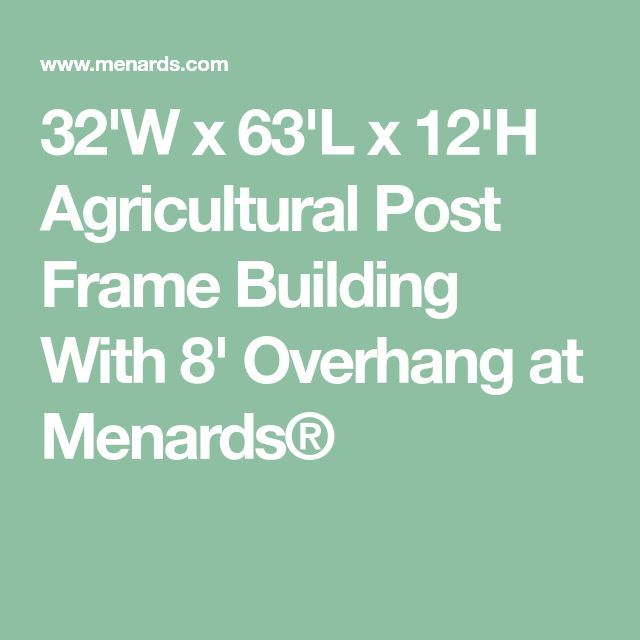 32'W x 63'L x 12'H Agricultural Post Frame Building With 8' Overhang at Menards®