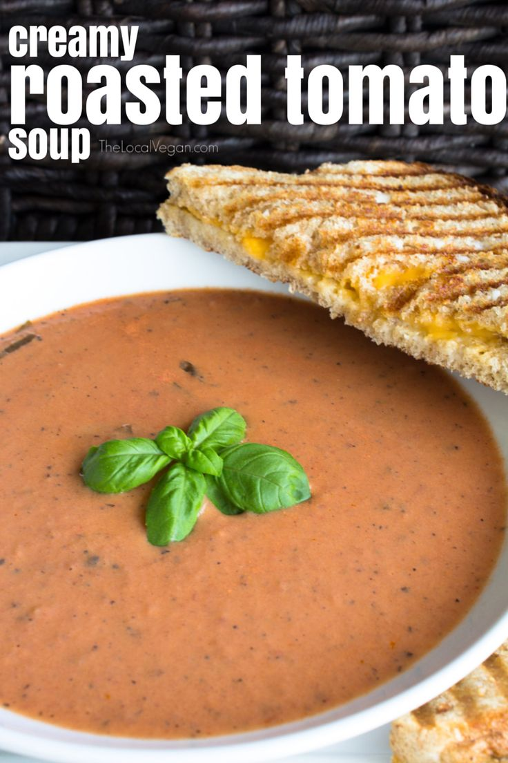 Creamy Roasted Tomato Soup — The Local Vegan™ | Official Website ...