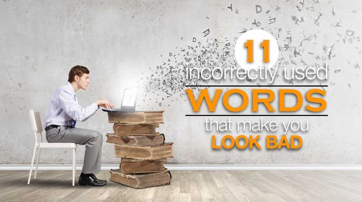 Are you using these 11 words incorrectly?