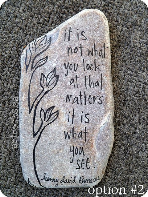 it is not what you look at...inspired stone by ArtRocks by Karen, via Flickr