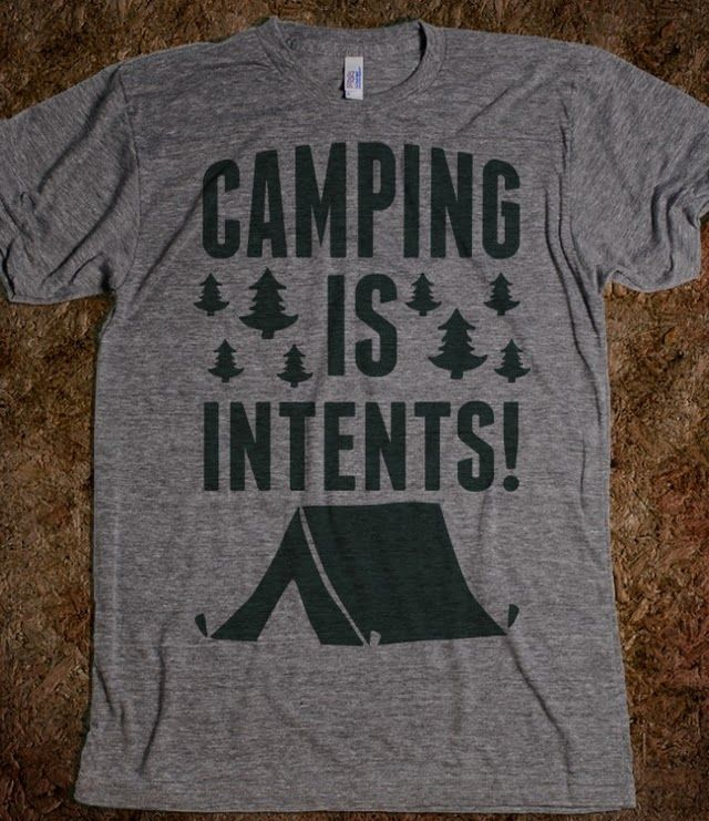 """Camping Is Intents! @Samantha Delaney @Kinsy Vidrine we needed these last year to wear at our """"tent city"""".  ;)"""