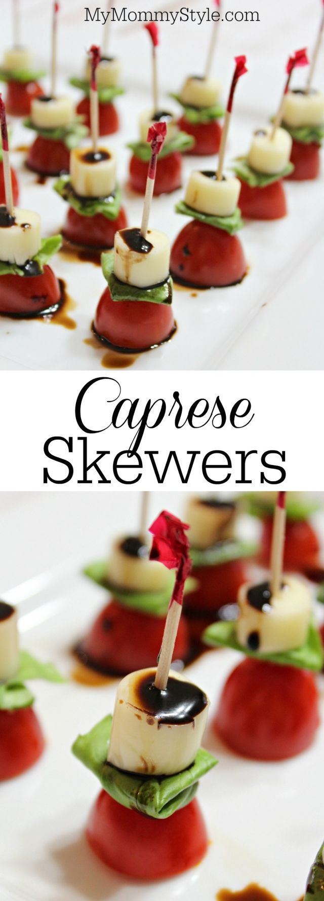Caprese skewers with balsamic reduction drizzle - My Mommy Style