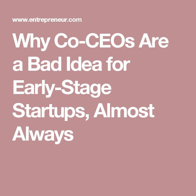 Why Co-CEOs Are a Bad Idea for Early-Stage Startups, Almost Always