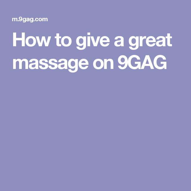 How to give a great massage on 9GAG
