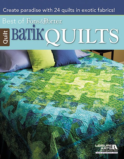 The Best of Fons & Porter's Batik Quilts Book features favorite batik quilt patterns from Fons & Porter. These batik quilt patterns come in a variety of sizes and interesting arrangements and designs. Go batiks!