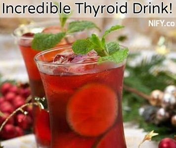 Incredible Thyroid Drink!This tea helps the thyroid perform better.  RECIPE: – 1 cup unsweetened 100% cranberry juice – 7 cups purified water – 1/2 tsp ground cinnamon – 1/4 tsp ground ginger – 1/4 tsp ground nutmeg – 3/4 Cup fresh squeezed orange juice (approx 3 oranges) – 1/4 Cup fresh squeezed lemon juice …