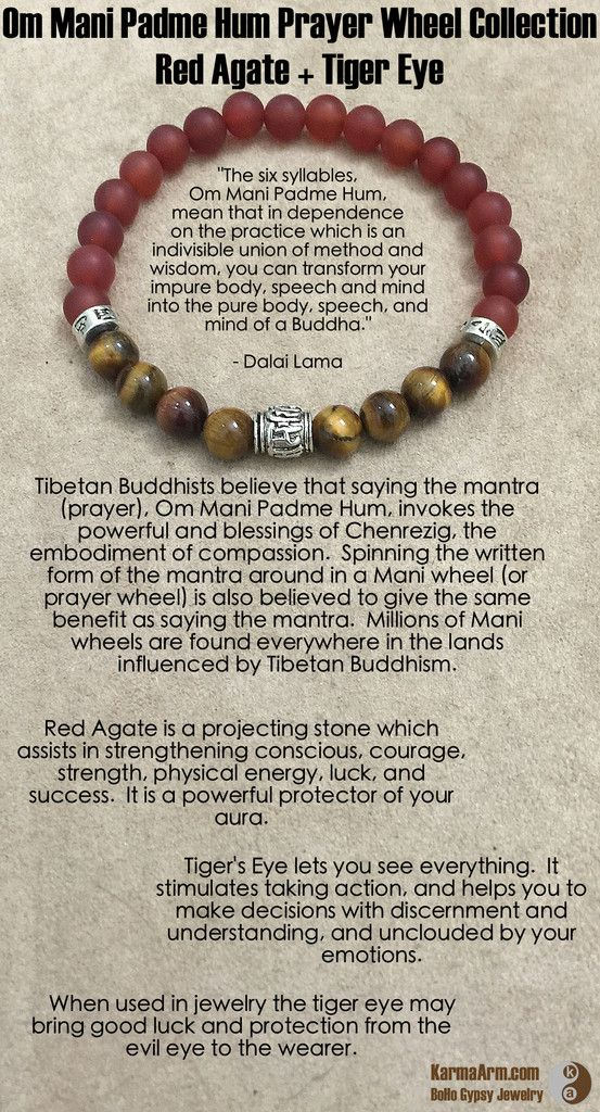 Red Agate is a projecting stone which assists in strengthening conscious, courage, strength, physical energy, luck, and success.  It is a powerful protector of your aura.  Om Mani Padme Hum Prayer Wheel: Red Agate + Tiger Eye Yoga Mala Bead Bracelet