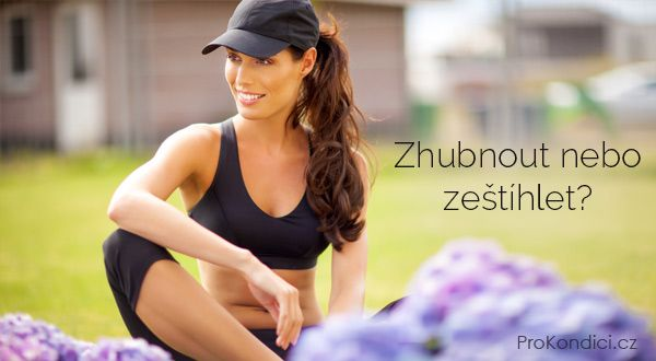 Zhubnout nebo zeštíhlet? | ProKondici.cz