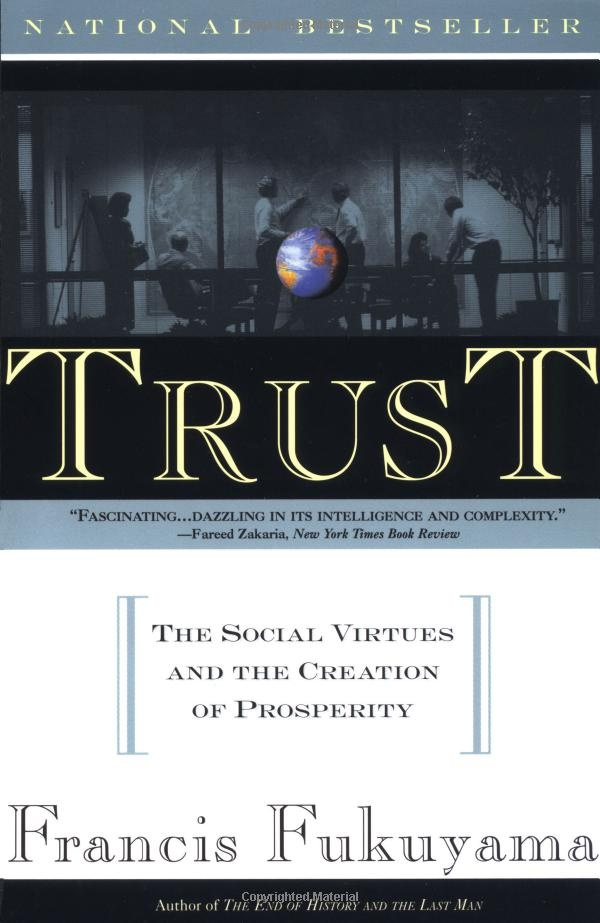 Trust: The Social Virtues and The Creation of Prosperity: Francis Fukuyama