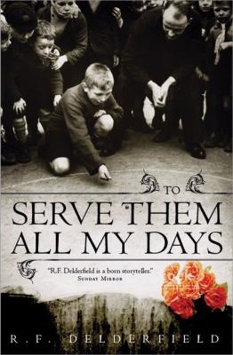 To Serve Them All My Days  by R.F. Delderfield