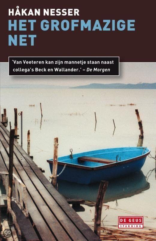 Boek #7 - 2014. Commissaris Van Veeteren 01 - Het grofmazige net.
