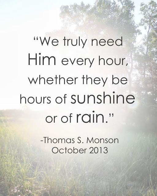 "there have been more ""rain"" then we have wanted for years now. But Heavenly Father will bring us rest. We have kept our commandments he has asked us to. It doesn't and won't ever matter what another imperfect person says about  me or my family. He knows me and at the end of the day that's all that matters."