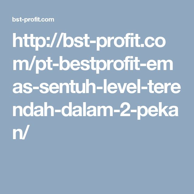 http://bst-profit.com/pt-bestprofit-emas-sentuh-level-terendah-dalam-2-pekan/