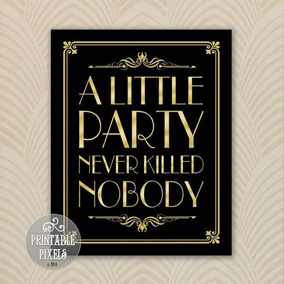 A Little Party Never Killed Nobody Printable Sign 1920