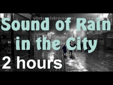 ▶ City Rain - 2 Hour Long Thunderstorm in the City Sleep Sound - YouTube