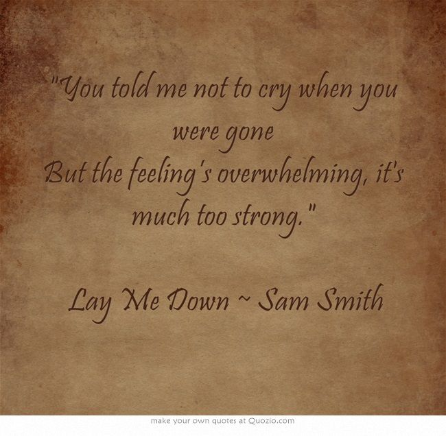 Sam Smith Lay Me Down Quotes Wwwimgarcadecom Online Image Arcade