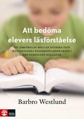 Att bedöma elever läsförståelse. B.Westlund Boken visar genom konkreta exempel hur man som lärare framgångsrikt kan undervisa i läsförståelse. Boken tar också upp hur man kan arbeta med formativ bedömning av elevernas läsförståelse.