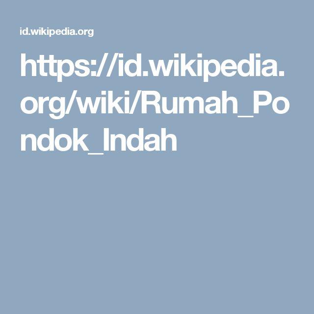 https://id.wikipedia.org/wiki/Rumah_Pondok_Indah