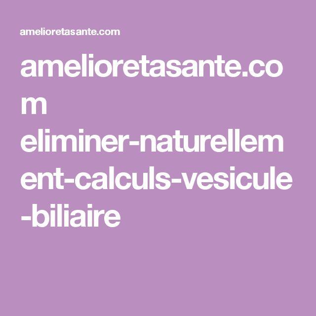 amelioretasante.com eliminer-naturellement-calculs-vesicule-biliaire