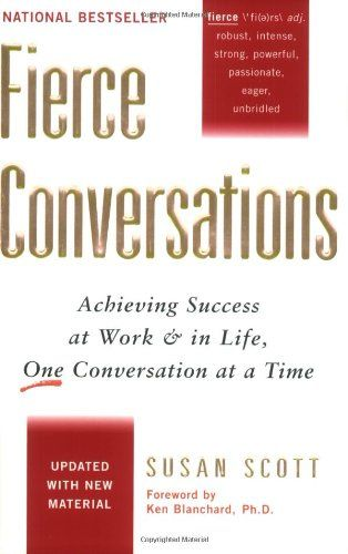 $9.52 paperback w/free Pime shipping Fierce Conversations: Achieving Success at Work and in Life One Conversation at a Time by Susan Scott http://smile.amazon.com/dp/0425193373/ref=cm_sw_r_pi_dp_XpeWvb1JKAWZ3