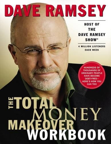 The Total Money Makeover Workbook by Dave Ramsey…