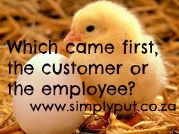 Which came first, the customer or the employee?