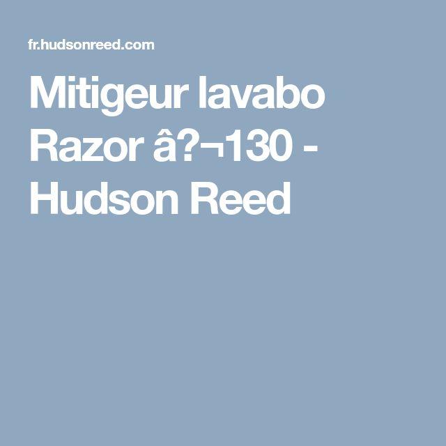 Mitigeur lavabo Razor €130 - Hudson Reed