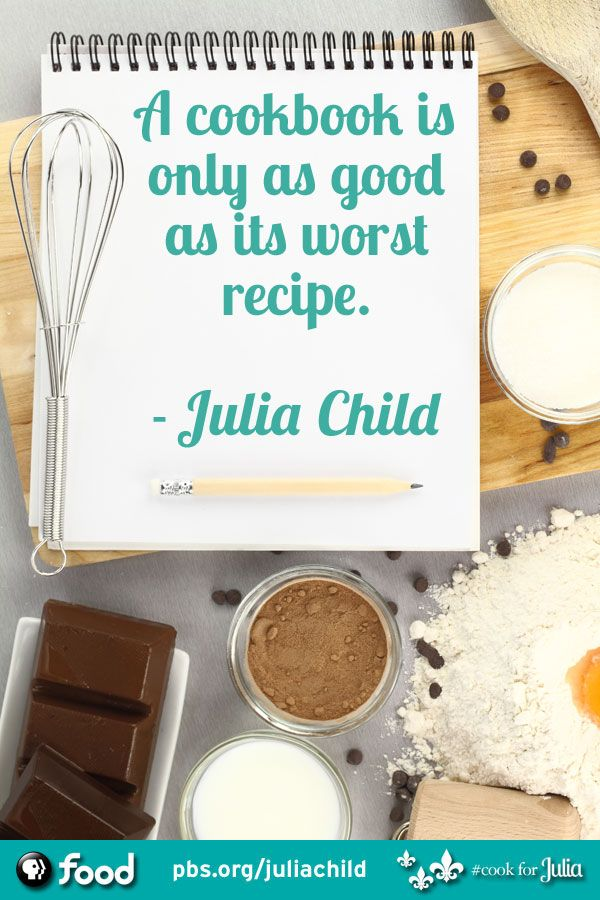 Julia Child Quotes: The Woman, The Wisdom   Features   PBS Food