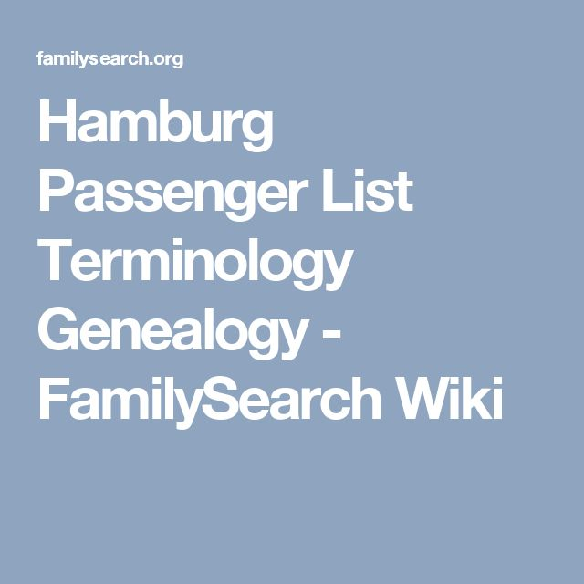 Hamburg Passenger List Terminology Genealogy - FamilySearch Wiki