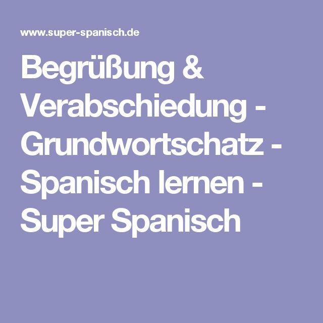 Begrüßung & Verabschiedung - Grundwortschatz - Spanisch lernen - Super Spanisch