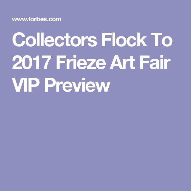 Collectors Flock To 2017 Frieze Art Fair VIP Preview