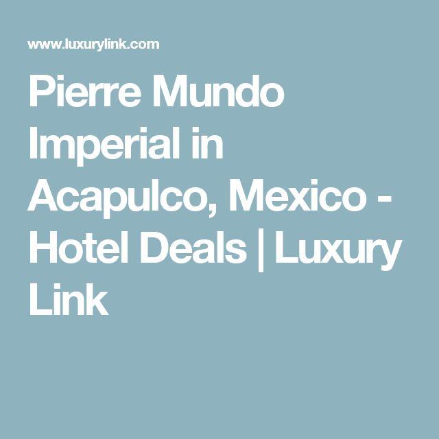 Pierre Mundo Imperial in Acapulco, Mexico - Hotel Deals | Luxury Link